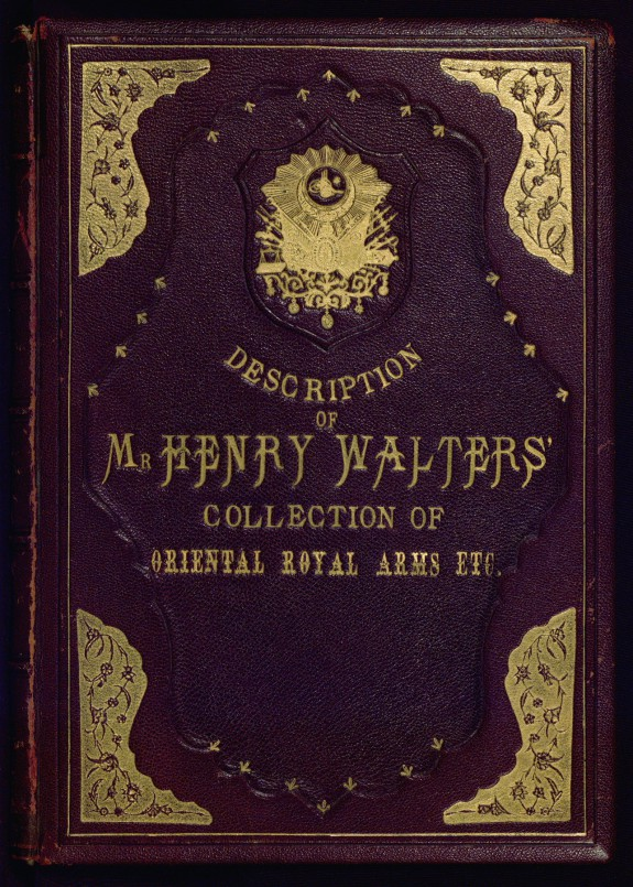 Description of Mr. Henry Walters' Collection of Oriental Royal Arms Etc.